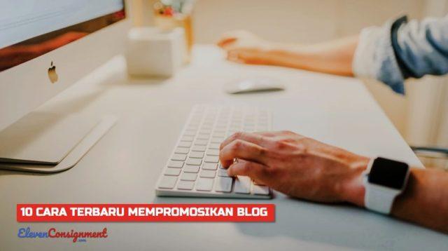 10 Cara Promosi Blog Terbaru
