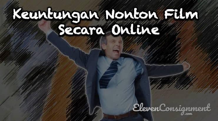 Keuntungan Nonton Film Semi Online